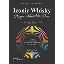 Iconic whisky. Un guide de dégustation d'experts,