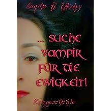 … suche Vampir für die Ewigkeit