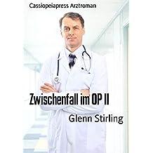 Zwischenfall im OP II: Cassiopeiapress Arztroman