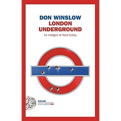 London Underground: Le Indagini Di Neal Carey (Einaudi. Stile Libero Big)
