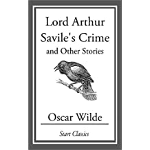 Lord Arthur Savile's Crime: And Other Stories (English Edition)