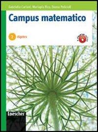 Campus matematico. Algebra. Percorsi operativi per il consolidamento e il recupero. Per le Scuole superiori. Con espansione online: 2
