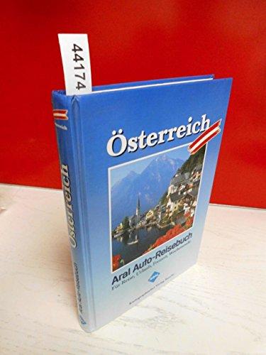 Aral Auto-Reisebuch Österreich. Touristik-Atlas