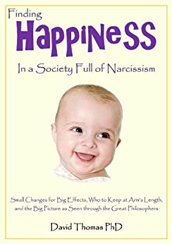 Finding Happiness in a Society Full of Narcissism (English Edition) von [Thomas, David]