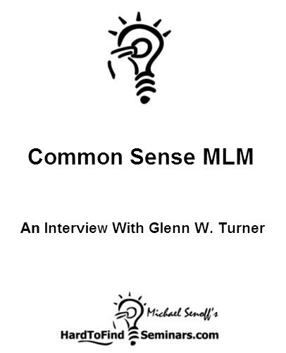 Common Sense MLM: An Interview With Glenn W. Turner (English Edition)