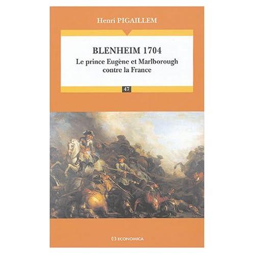 Blenheim 1704 : Le prince Eugène et Marlborough contre la France