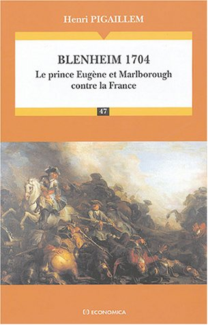 Blenheim 1704 : Le prince Eugène et Marlborough contre la France