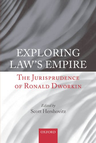 Exploring Law's Empire: The Jurisprudence of Ronald Dworkin
