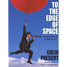 To The Edge of Space: Adventures of a Balloonist