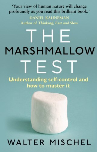The Marshmallow Test: Understanding Self-control and How To Master It by Walter Mischel (2015-09-10)