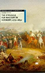 The Struggle for Mastery in Germany, 1779-1850 (European History in Perspective)