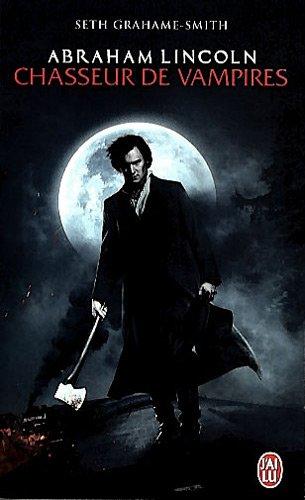 Abraham Lincoln, chasseur de vampires par Seth Grahame-Smith