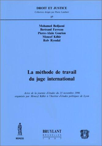 La méthode de travail du juge international par M. Bedjaoui