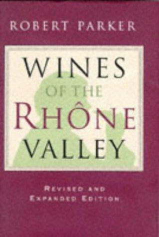 Wines of the Rhone Valley par Robert Parker