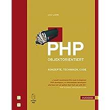PHP objektorientiert: Konzepte, Techniken, Code