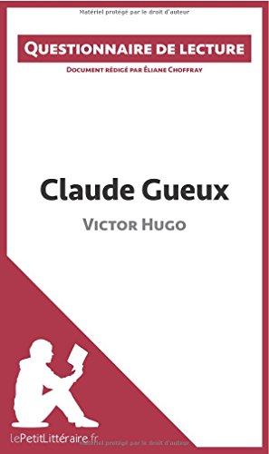Claude Gueux de Victor Hugo: Questionnaire de lecture