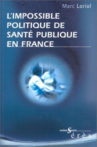 L'impossible politique de santé publique en France par Marc Loriol
