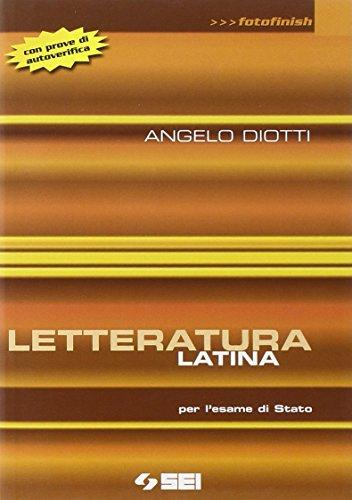 Letteratura latina per l'esame di Stato. Con prove di autoverifica. Per le Scuole superiori