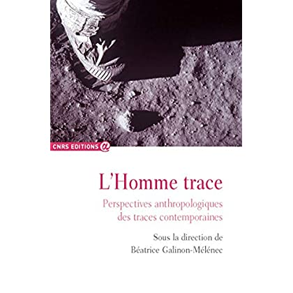 L'homme trace - Perspectives anthropologiques des traces contemporaines