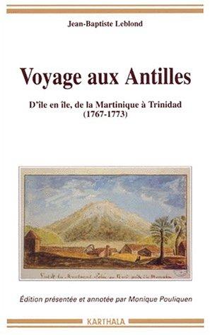 Voyage aux Antilles : D'île en île, de la Martinique à Trinidad (1763-1773)