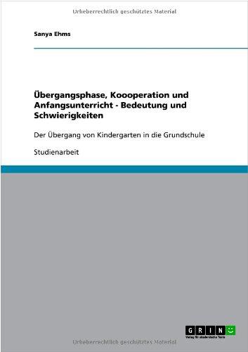 Übergangsphase, Koooperation und Anfangsunterricht - Bedeutung und Schwierigkeiten