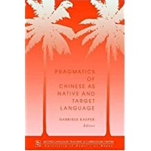 Pragmatics of Chinese as Native and Target Language (Technical Report Series)