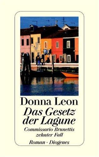 Preisvergleich Produktbild Das Gesetz der Lagune: Commissario Brunettis zehnter Fall