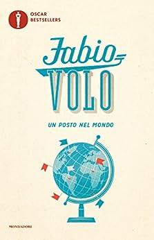 Un posto nel mondo (Oscar bestsellers Vol. 1762) di [Volo, Fabio]