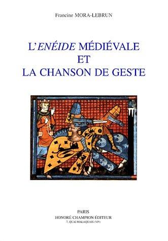 L'Enéide médiévale et la chanson de geste par Francine Mora-Lebrun
