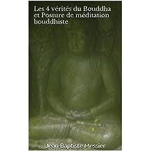 Les 4 vérités du Bouddha et Posture de méditation bouddhiste