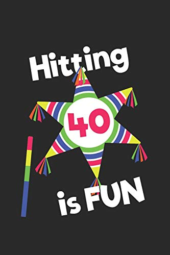 Hitting 40 is Fun!: Birthday Pinata Design Gift Notebook for 40 Year Old (Journal, Diary)