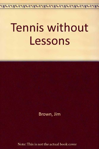 Tennis without Lessons por Jim Brown