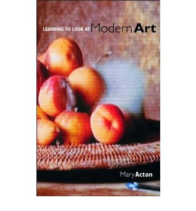 Learning to Look at Modern Art (Paperback) - Common