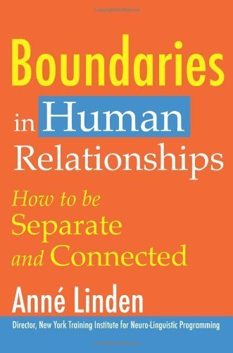 Boundaries in Human Relationships: How to Be Separate and Connected by Anne Linden (2008-02-28)
