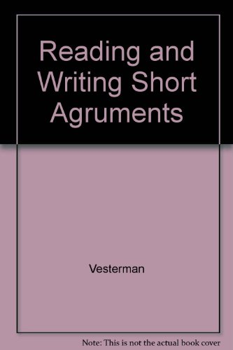 Reading and Writing Short Agruments por Vesterman