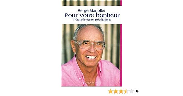 Amazon Fr Pour Votre Bonheur Tres Precieuses Revelations Marjollet Serge Livres