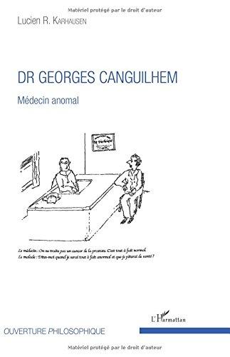 Dr Georges Canguilhem: Mdecin Anomal
