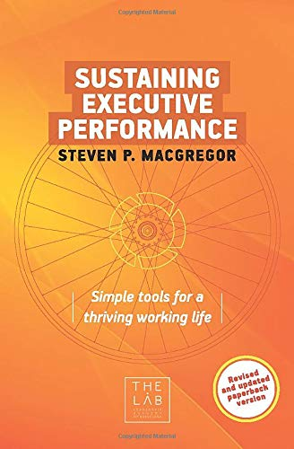 Sustaining Executive Performance: Simple Tools for a Thriving Working Life
