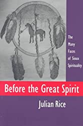 Before the Great Spirit: The Many Faces of Sioux Spirituality