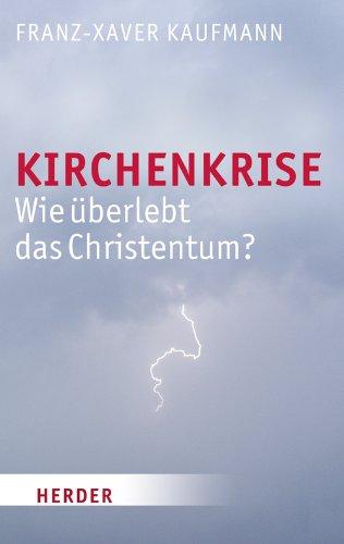 Kirchenkrise: Wie überlebt das Christentum?