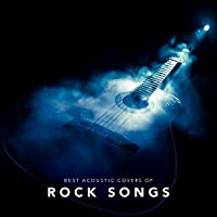 Best Acoustic Covers of Rock Songs