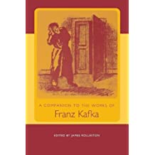 A Companion to the Works of Franz Kafka (Studies in German Literature, Linguistics, and Culture)