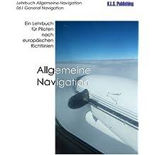 Allgemeine Navigation (Farbdruckversion): 061 General Navigation - ein Lehrbuch für Piloten nach europäischen Richtlinien