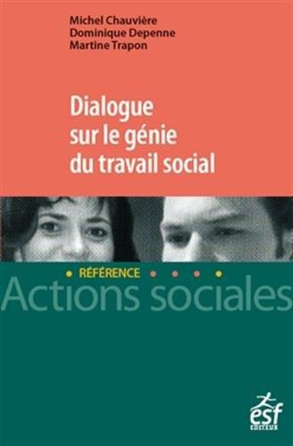 Dialogue sur le génie du travail social par D DEPENNE