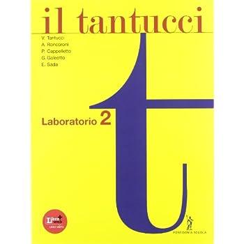 Il Tantucci. Laboratorio. Per I Licei E Gli Ist. Magistrali. Con Espansione Online: 2