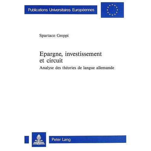 EPARGNE, INVESTISSEMENT ET CIRCUIT : ANALYSE DES THEORIES DE LANGUE ALLEMANDE