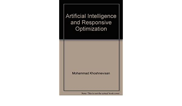 Artificial Intelligence and Responsive Optimization