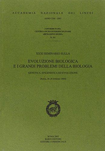 31° Seminario sull'evoluzione biologica e i grandi problemi della biologia. Genetica, epigenetica ed evoluzione (Roma, 26-28 febbraio 2004) (Contributi Centro linceo interd. Segre)