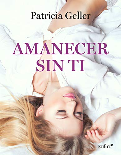 Amanecer sin ti ebook de Patricia Geller