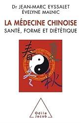 La Médecine chinoise: Santé, forme et diététique